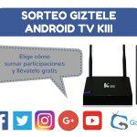Sorteo Android TV KIII