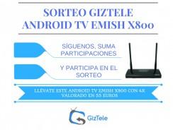 SORTEO: Android TV Emish X800 con 4K